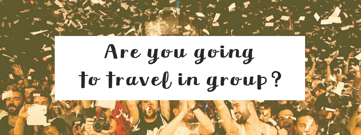 Do you travel in group?